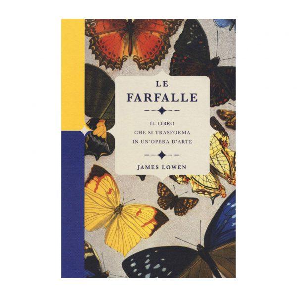 Le farfalle - Il libro che si trasforma in un'opera d'arte