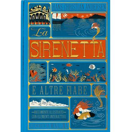 La sirenetta & altre fiabe Edizione illustrata da MinaLima