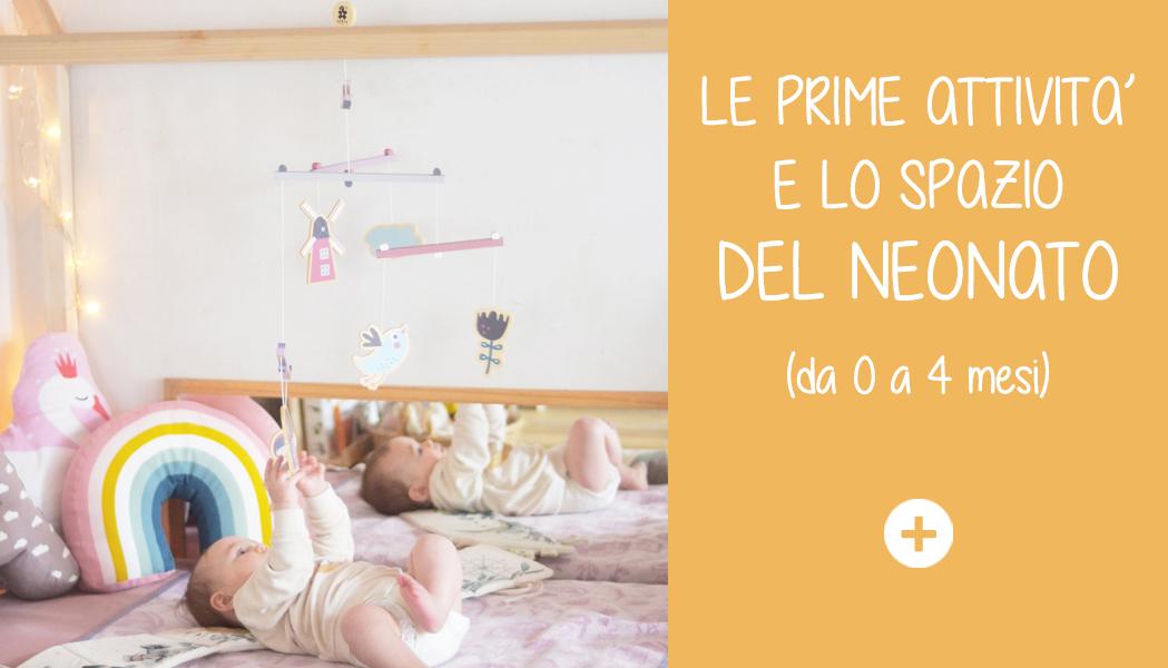 LE PRIME ATTIVITÀ E LO SPAZIO DEL NEONATO