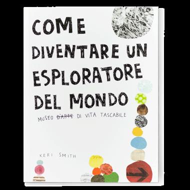 Come diventare un esploratore del mondo - Corraini Edizioni
