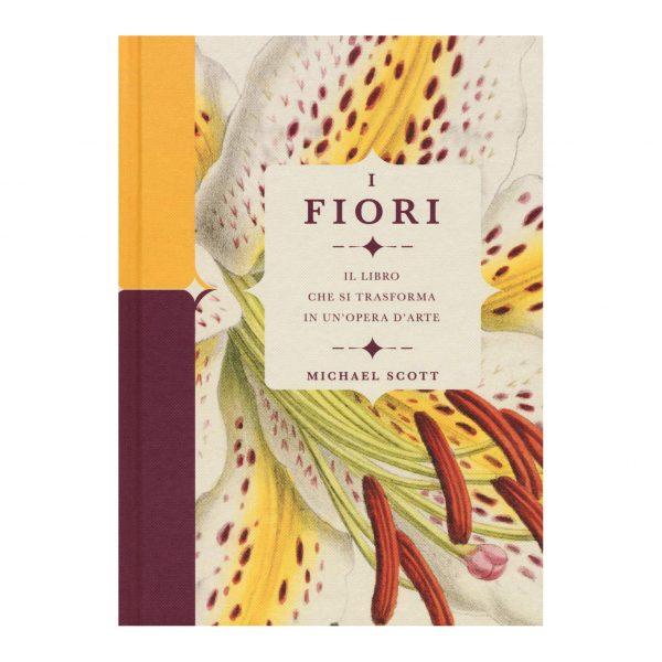 I fiori - Il libro che si trasforma in un'opera d'arte