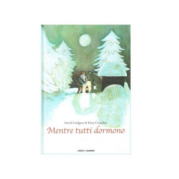 Mentre tutti dormono - Astrid Lindgren & Kitty Crowther